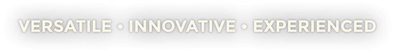 Versatile • Innovative • Experienced